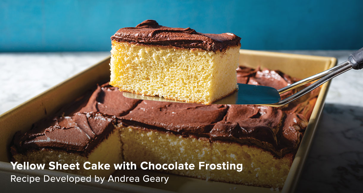 Yellow Sheet Cake with Chocolate Frosting. Recipe Developed by Andrea Geary.