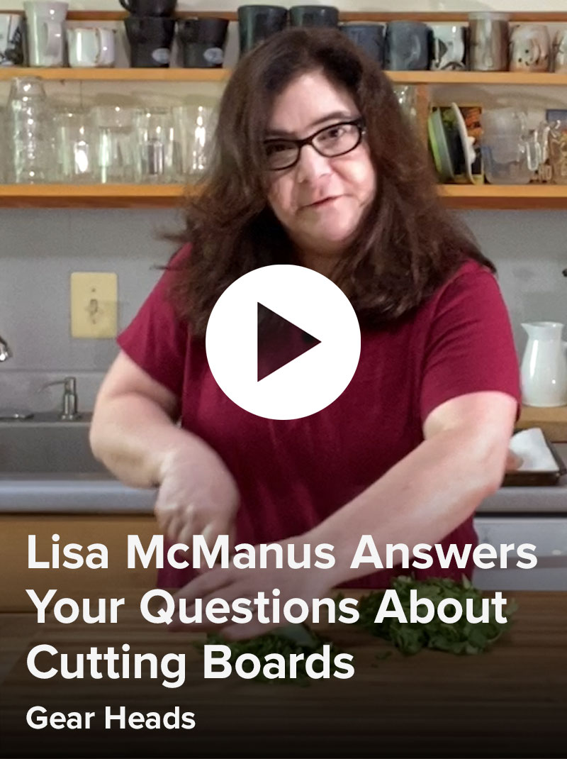 Lisa McManus Answers Your Questions About Cutting Boards: Gear Heads