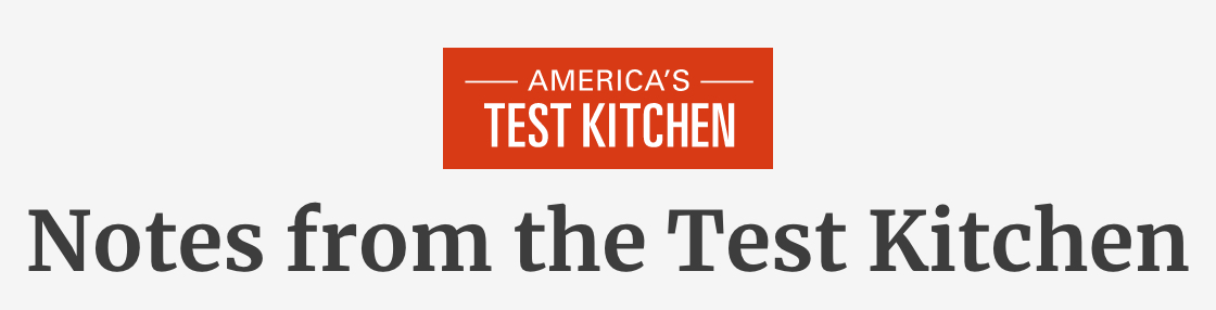 America's Test Kitchen: Notes from the Test Kitchen